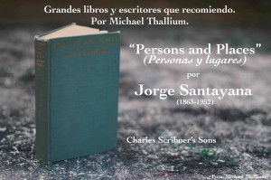 Jorge Santayana, persons and places