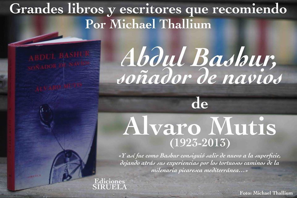 Álvaro Mutis - Abdul Bashur, soñador de navíos