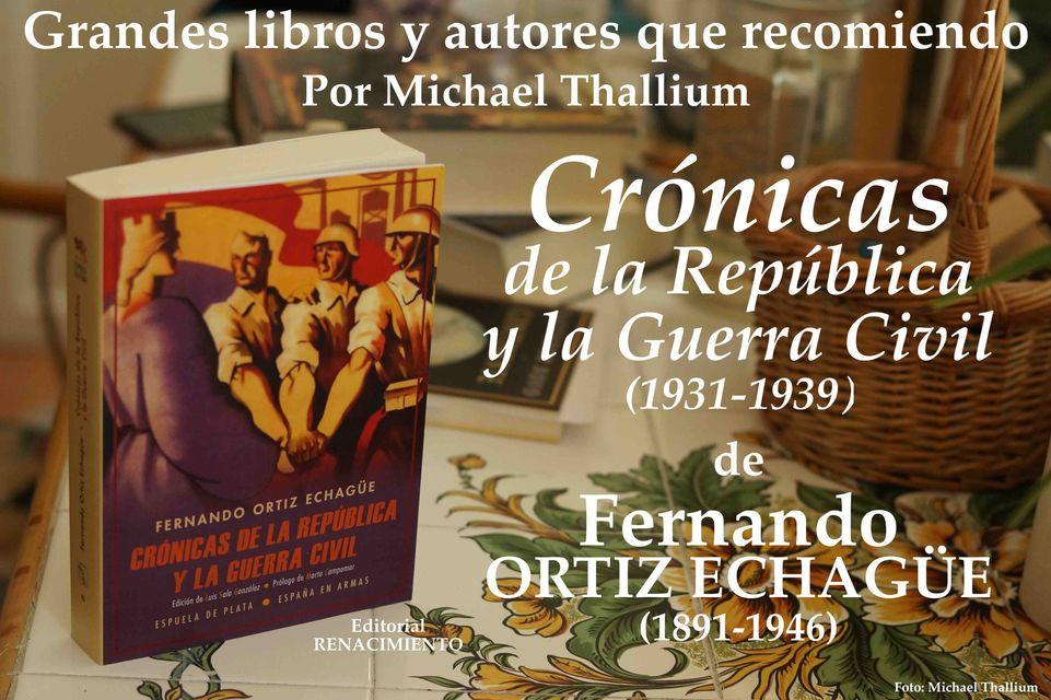 Fernando Ortiz Echagüe - Cronicas de la República y Guerra Civil