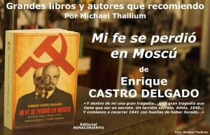 Enrique Castro Delgado - Mi fe se perdió en Moscú