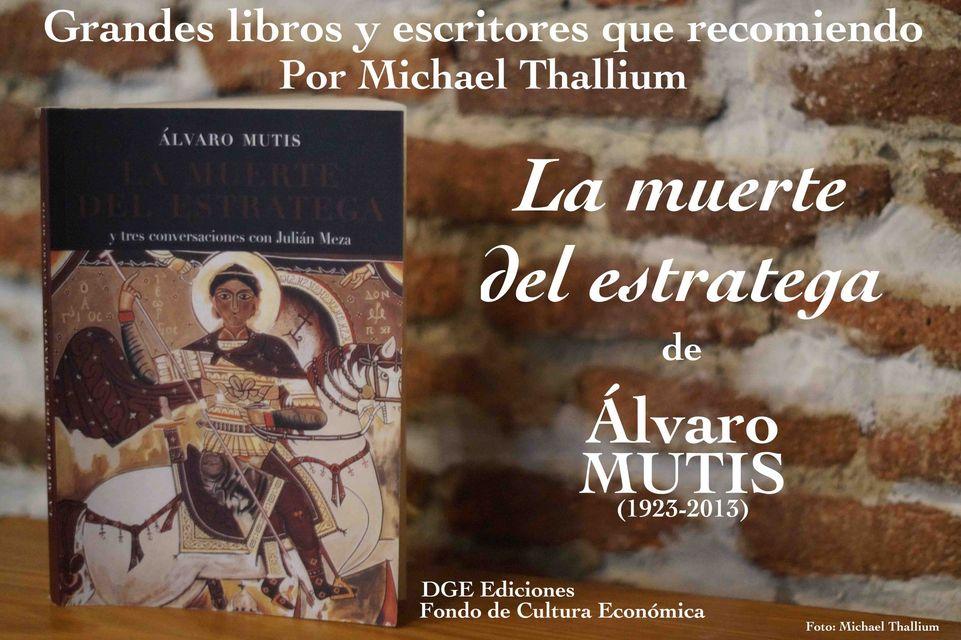 Álvaro Mutis - La muerte del estratega