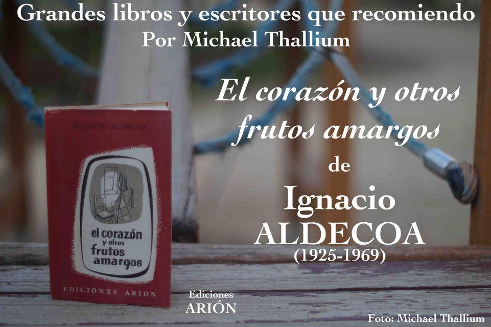 Ignacio Aldecoa - El corazón y otros frutos amargos