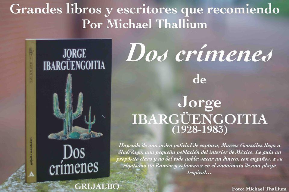 Jorge Ibargüengoitia - Dos crímenes
