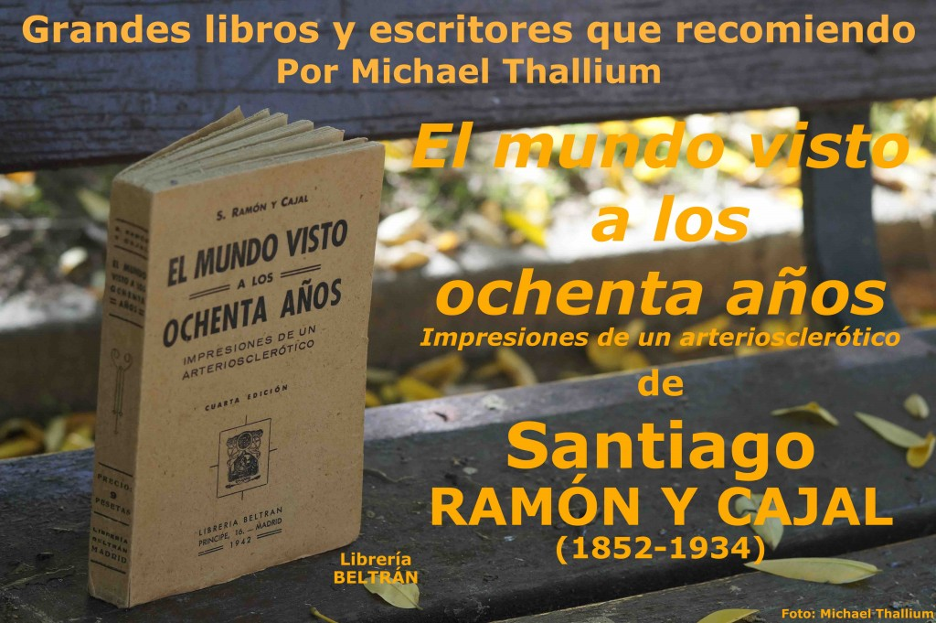 Ramón y Cajal - El mundo visto a los 80 años