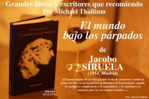 El mundo bajo los párpados - Jacobo Siruela